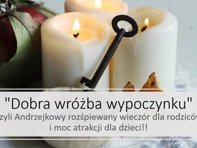 """""""Dobra wróżba wypoczynku"""" czyli Andrzejki 2019 w górach"""